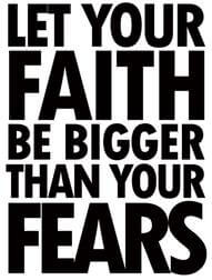 faith bigger than fears