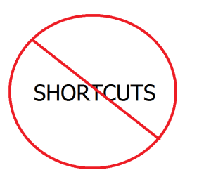 there is no shortcut to success