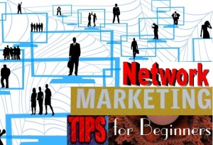 Network Marketing Tips for Beginners