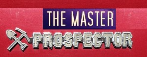The Master Prospector