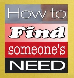 How To Find Someone's Need