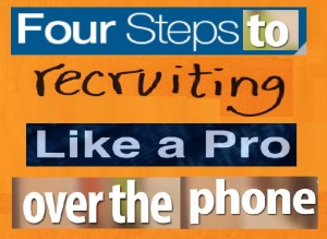 Four Steps to Recruting Like a Pro Over The Phone