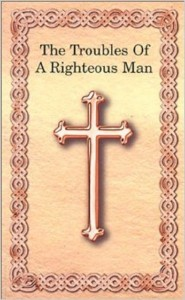Troubles of a Righteous Man