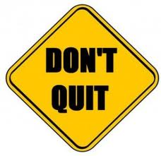 Are You a Quitter? (Warning: Tough Love Ahead)